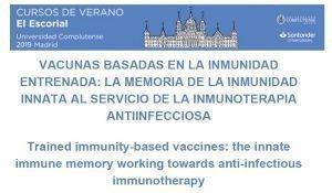 Cursos verano El Escorial_Vacunas Inmunidad entrenada_1